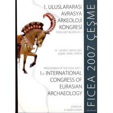 1. Uluslararası Avrasya Arkeoloji Kongresi, FICEA 2007, Çeşme
